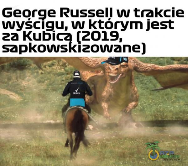Geor e Russell w tlakcie wyśc g_u. w którym jest za Kubl (2019. sapkows lawaneo] ,- r-Ł .. __. 5:5 « ||
