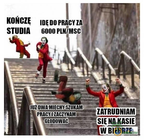 STUDIA IDĘ DO PRACY 6000 PLN}MSC ZATRUDNIAM PRACY,IIACZYNAM.•-,—- v. NA KASIE GIODOWAt W BIEDRZE
