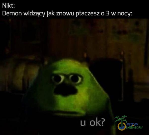 N sss Dermon widzący Jak znowu płaczesz w nocy: e d
