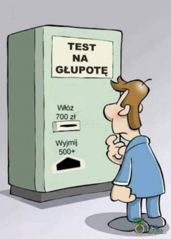 TEST NA GŁUPOTĘ 700zł Wyjmij