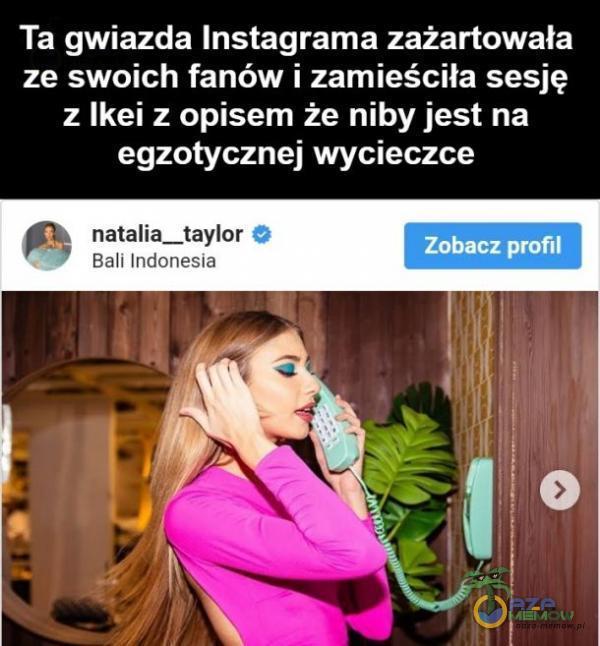 Ta gwiazda Instagrama zażartowała ze swoich fanów i zamieściła sesję z Ikei z opisem że niby jest na egzotycznej wycieczce : natalła__taylor % 7 Bail Inctańesta