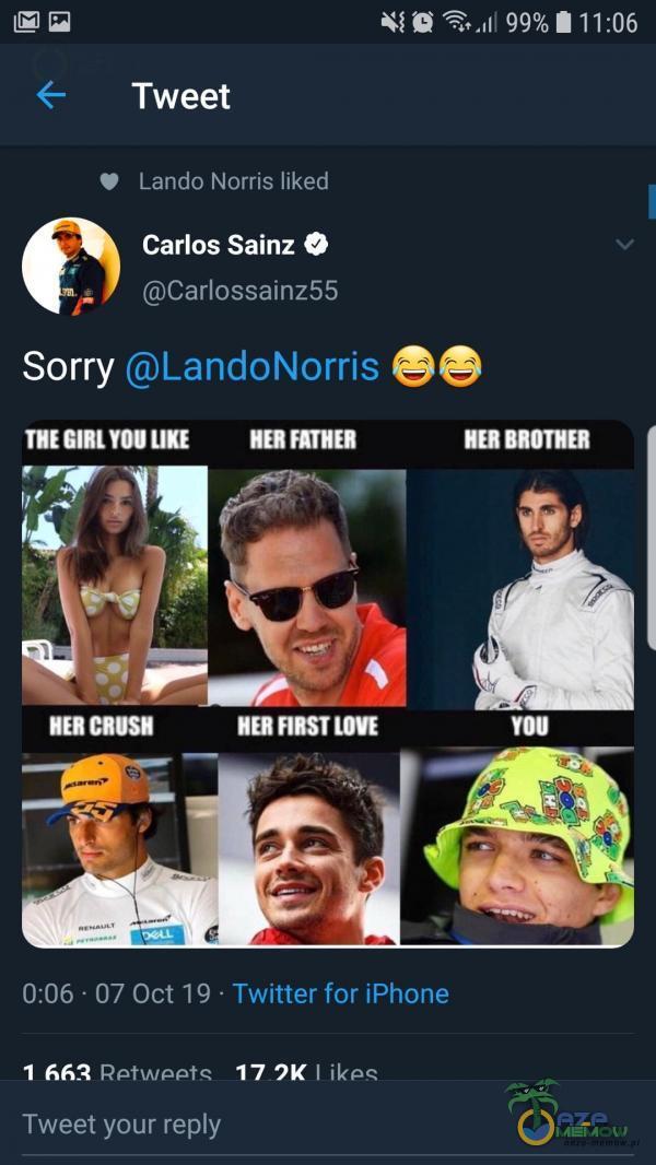 Tweet Lando Norris liked Carlos Sainz O Carlossainz55 Sorry LandoNorris TUECIRLYOUUKE HERFATHER HER CRUSU NER FIEST LOVE • 11:06 EERBROTUER YOU 0:06...