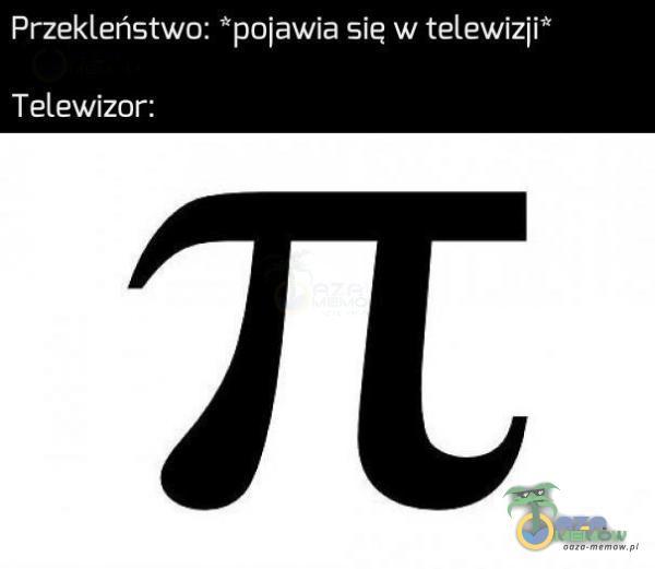 """Przekleństwo: *pojawia się w telewizji"""" Telewizor:"""