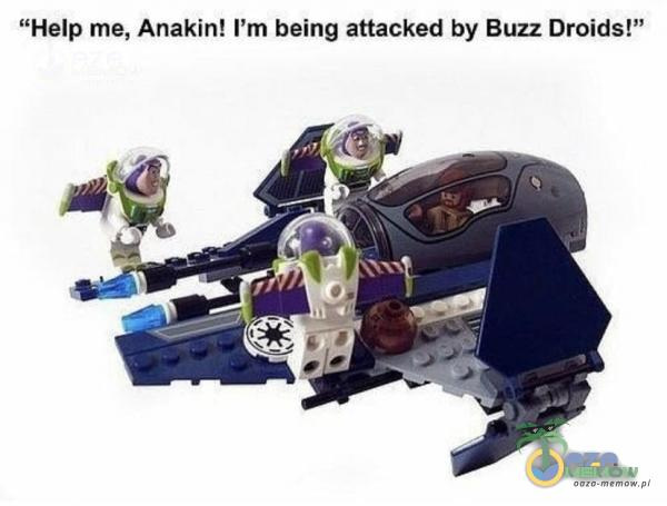 Help me, Anakin! ľm being attacked by Buzz Droids!""