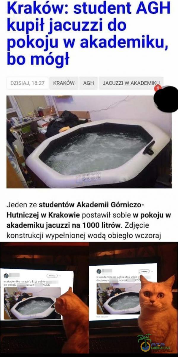 """›:nmćnw """"nu JA? """" MIAŁEM"""": » Jeden ze studentów Akademii Górniczw Hutniczej w Krakowie postawił sobie w pokoju w akademiku jacuzzi na 1000 litrów. Zdjęcie konstrukcjn wypetmone] wodą obleglo wczoraj"""