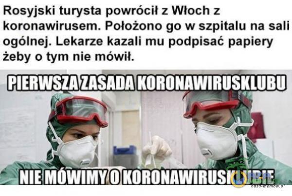 Rosyjski turysta powróci! z Włoch z koronawirusem. Położono go w szpitalu na sali ogólnej. Lekarze kazali mu podpisać papiery żeby o tym nie mówił. PIERWSZAZASADA(KORONAWIRUSKLUBUJ