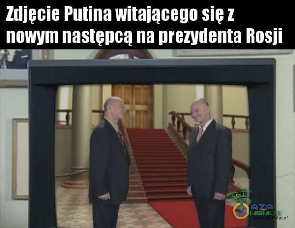Zdjęcie Putina witającego się z nowym następcą na prezydenta Rosji F - NOWE! _—. WS | | E H 40] | h ZE