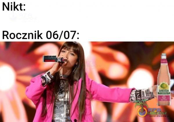 Nikt: Rocznik 06/07: