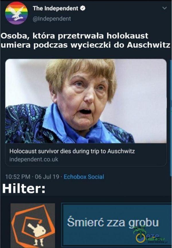 The Independent O lndependent Osoba, która przetrwała holokaust umiera podczas wycieczki do Auschwitz Holocaust survivor dies during trip to...