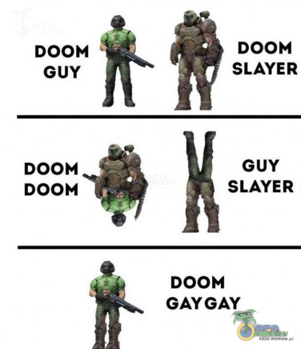 DOOM DOOM GUY SLAYER DOOM GUY DOOM SLAYER F DOOM GAYGAY