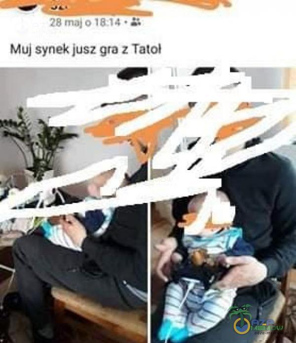 28 • & Muj synek jusz gra z Tato)