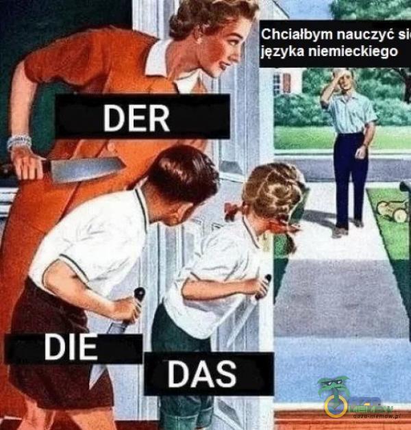 Chciałbym nauczyć si języka niemieckiego DER DAS