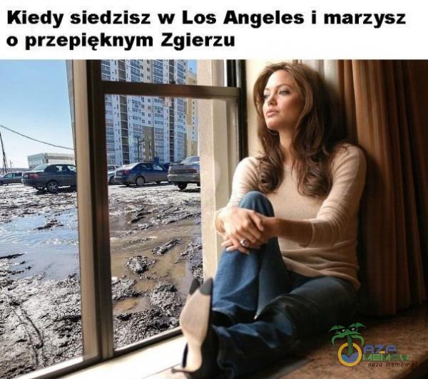 """Kiedy siedzisz w Los Angeles i marzysz o przepięknym Zgierzu :: »"""" —TH— a » o »"""