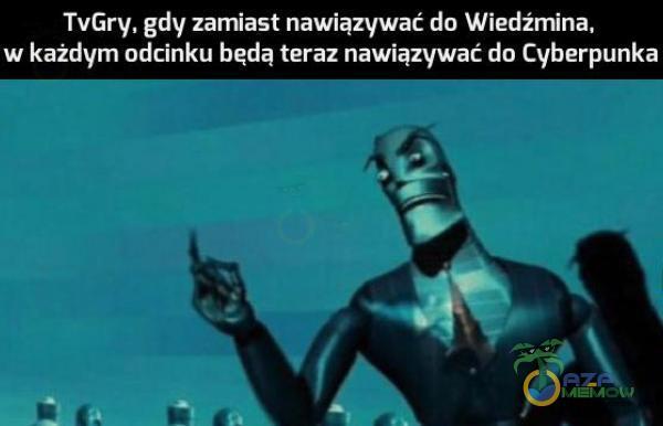 TvGry, gdy zamiast nawiązywać do Wiedźmina, w każdym odcinku będą teraz nawiązywać do Cyberpunka