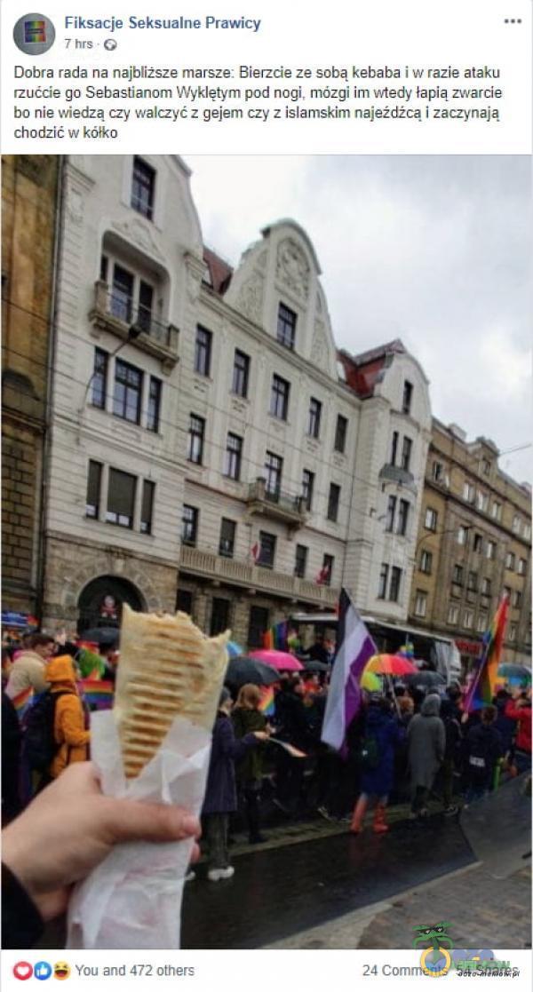 Fiksacje Seksualne Prawicy 7 hrs G Dobra rada na najbliższe marsze: Bierzcie ze sobą kebaba i w razie ataku rzućcie go Sebastianom Wyklętym pod...