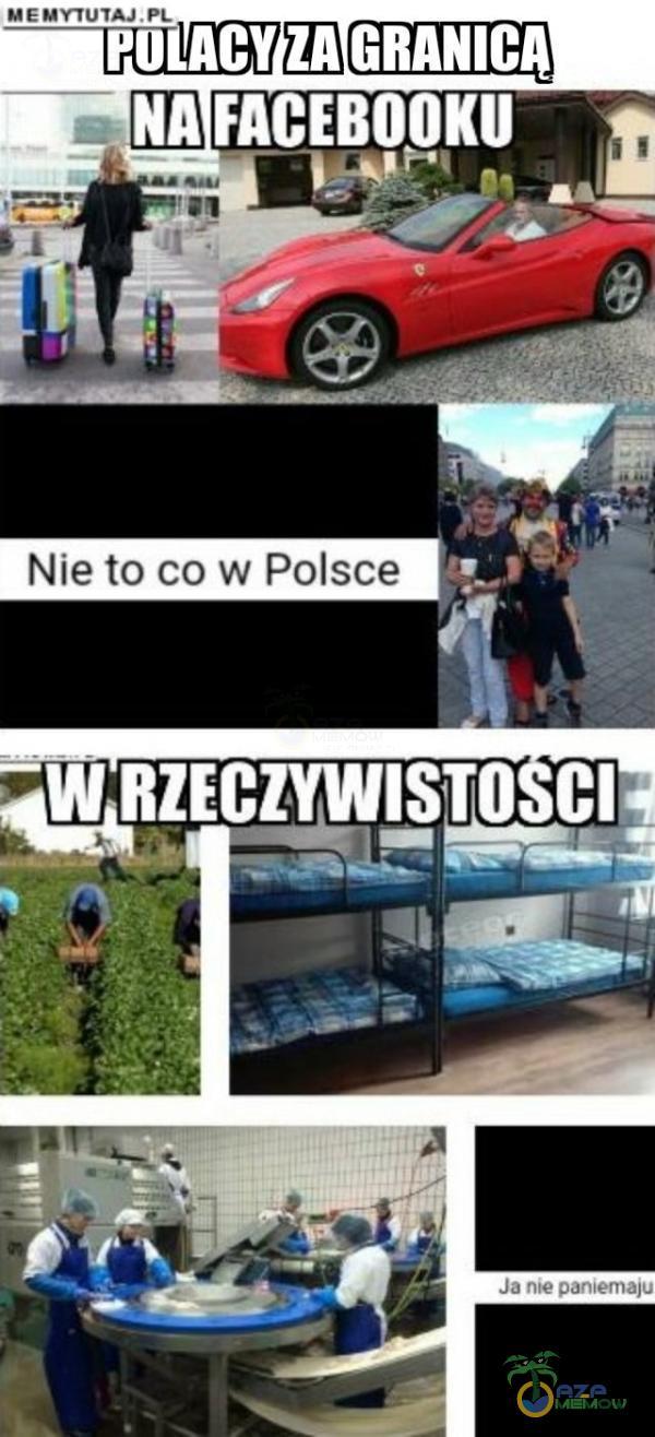 GRANICA NA FACEBOOKU Nie to co w Polsce -W RZECZYWISTO Ja me pan•ema