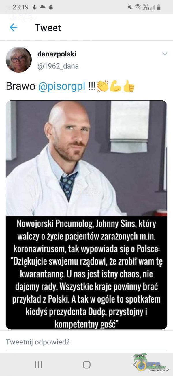 2303 4 «= $ = © dell w - Tweet danazpolski (Q1962_dama Brawo ©pisorg IIŚ Nowojorski Pneumolog, Johnny Sins, który walczy o życie pacjentów zarażonych koronawirusem, tak wypowiada się o Polsce: Dziękujcie swojemu rządowi, że zrobił wam...