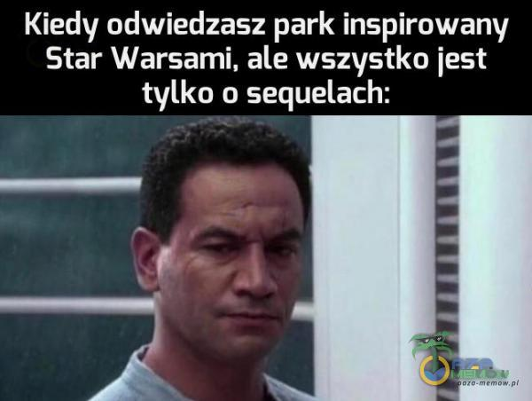 Kiedy odwiedzasz park inspirowany Star Warsami, ale wszystko jest LW GE CTe 8