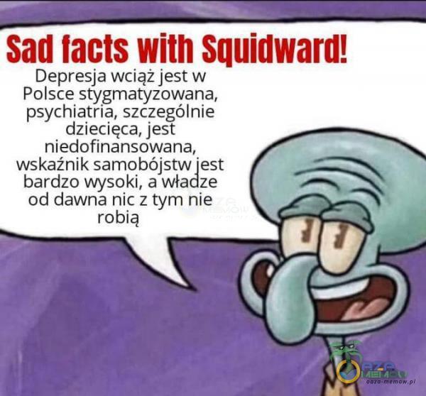 """LL! SU] Depresja. ciążjestw Polsce stygma***uwanal psychiatria, szczególnie dziecięca, jest niedofinansowana, wskaźnik samobójstw est bardzn wysoki, a e e od dawna : :in tym nie """"robią"""