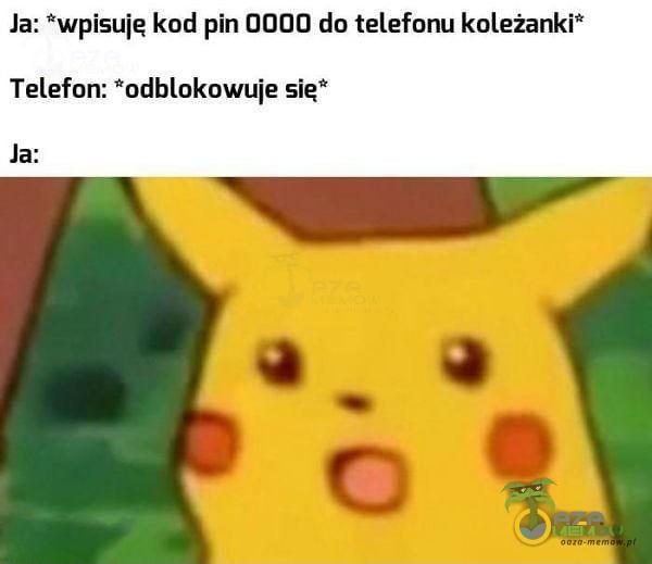 "Ja: wsuię kod pin 0000 do telefonu koleżanki"" Telefon: odblukowuie si? .la:"