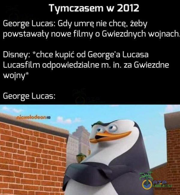 Tymczasem w 2012 George Lucas; Gdy umrę nie chcę, żeby powstawały nowe filmy o Gwiezdnych wojnach. Disney: *chce kupić od George a Lucasa Lucasfilm odpowiedzialne m. in. za Gwiezdne NZS George Lucas: