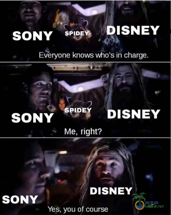 DISNEY Everyone knows vMno s in charge. SONY SONY DISNEY Me, right? DISNEY Yes, you of course