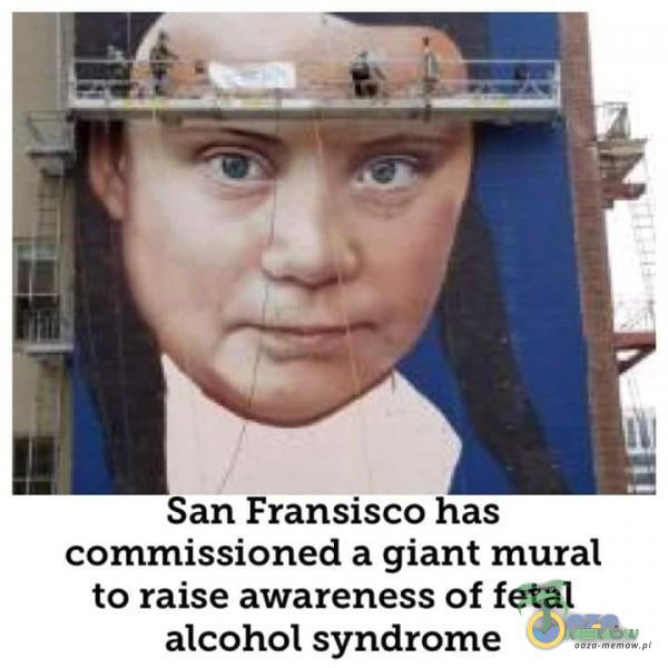 San Fransisco has missioned a giant mural to raise awareness of fetal alcohol syndrome