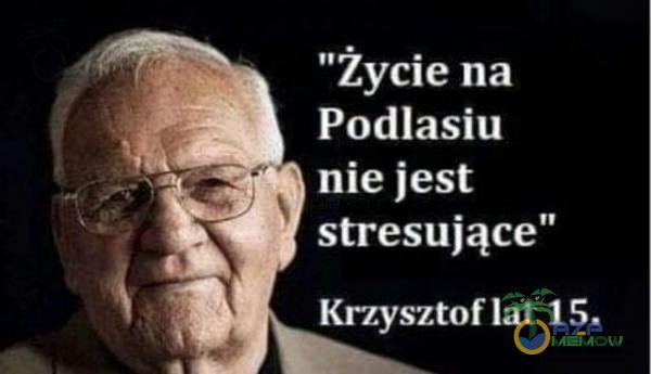 Życie na Podlasiu nie jest stresujące Krzysztof lat 15.