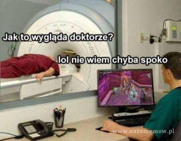 Jak to wygląda doktorze? 101 nie wiem chyba spoko