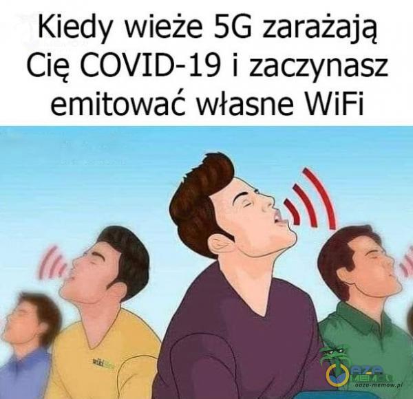 Kiedy wieże 5G zarażają Cię COVID-19 i zaczynasz emitować własne WiFi