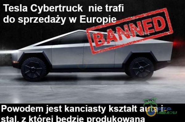 Tesla Cybertruck nie trafi do sprzedaży w Euro i Powodem jest kanciasty kształt auta i
