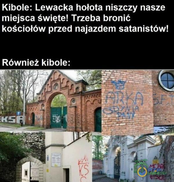 Kibole: Lewacka hołota niszczy nasze miejsca święte! Trzeba bronić kościołów przed najazdem satanistów! Również kibole: