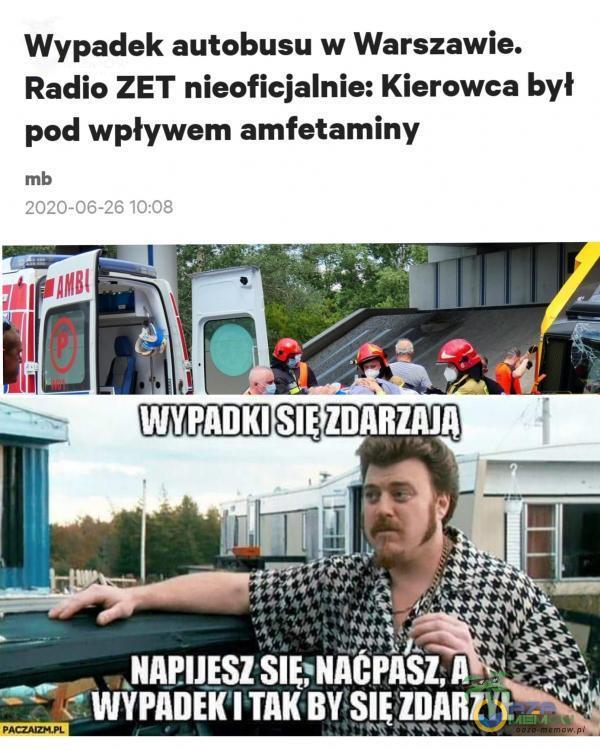 """Wypadek autobusu w Warszawie. Radio ZET nieoficjalnie: Kierowca był pod wpływem amfetaminy SEO """" NAPIJESZ AA i Ę ri = WYPADEK TAK BY. O ABE"""