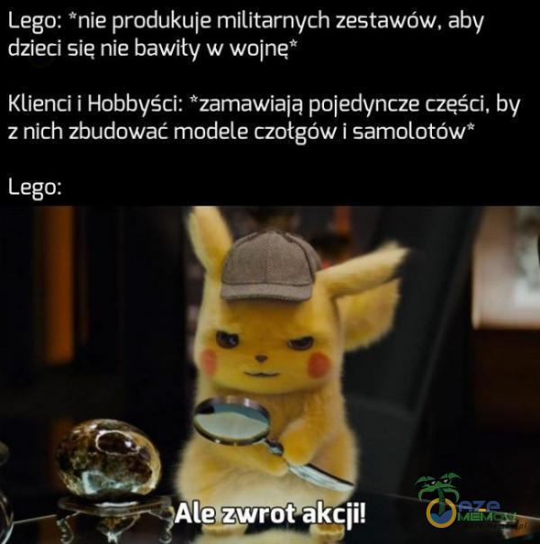 Lego: *nie produkuje militarnych zestawów, aby dzieci sie nie bawiły w wolne* Klienci i Hobbyści: *zamawiają pojedyncze części, by z nich zbudować modele czołgów i samolotów* Lego: Ale—Ŕcii!