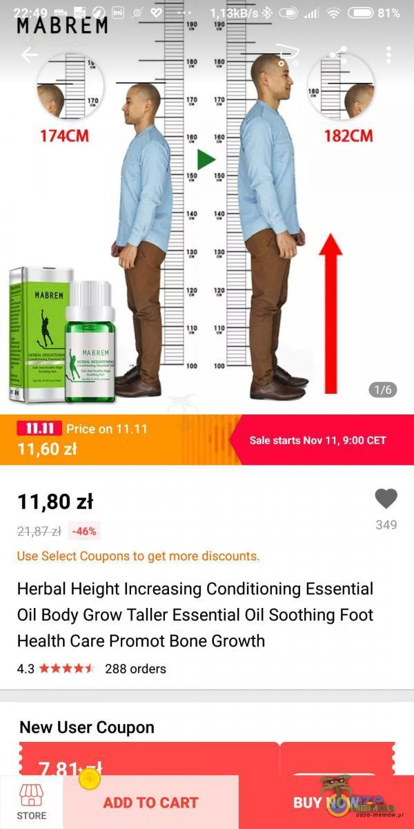 MABREM 174CM BRE Price on 11,60zł 11,80 zł 21î87_zł -46% 182CM Sale starłs NOV 11, 9:00 CET 349 Use Select Coupons to get more discounts. Herbal Height Increasing Conditioning Essential Oil Body Grow Taller Essential Oil Soothing Foot Health...