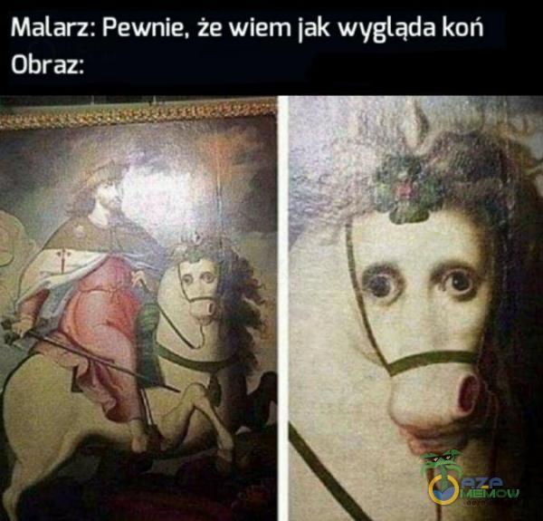 Malarz: Pewnie, że wiem jak wygląda koń