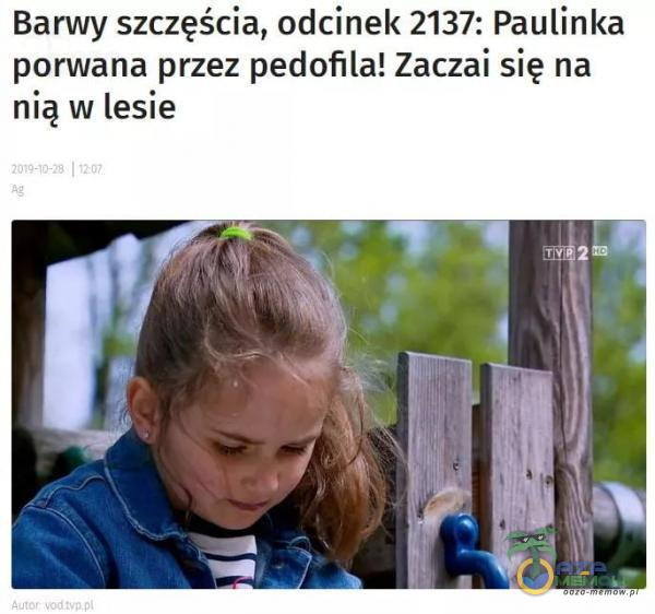 Barwy szczęścia, odcinek 2137: Paulinka porwana przez pedofila! Zaczai się na nią w lesie
