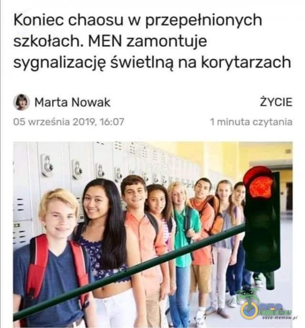 Koniec chaosu w przepełnionych szkołach. MEN zamontuje sygnalizację świetlną na korytarzach Marta Nowak 05 września :07 ŻYCIE I minuta czytania