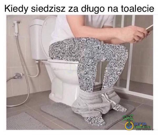 Hedy siedzisz za długo na toalecie
