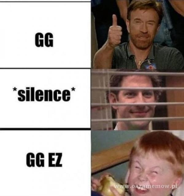 GG *silence* GGEZ