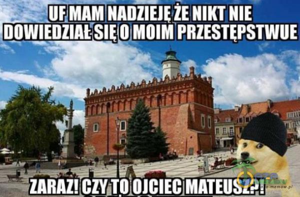 Z UFMAM RADZIEJĘŻE NIKTNIE MMIEWITSĘOLYLI WATA m a EQ — NET s w c= = ZARRZYCZY:TO OJCIEC MATEUSZA!