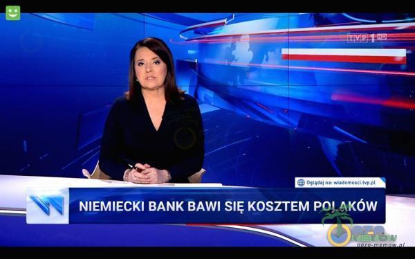 NIEMIECKI BANK BAWI SIĘ KOSZTEM POLAKÓW R