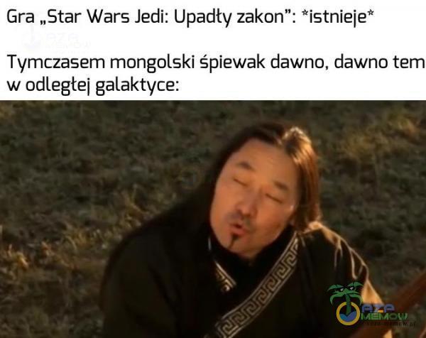 """Gra """"Star Wars Jedi: Upadty zakon"""": istnieje Tymczasem mongolski śpiewak dawno, dawno tem w odległej galaktyce:"""