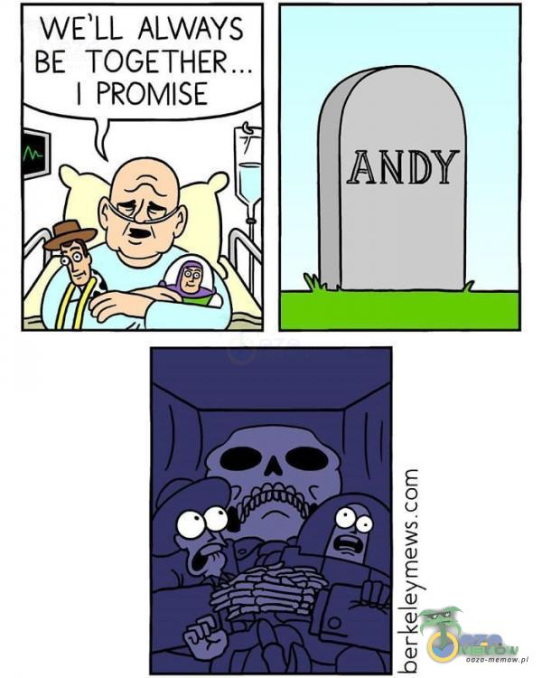 WELL ALWAYS BE I PROMISE ANDY o