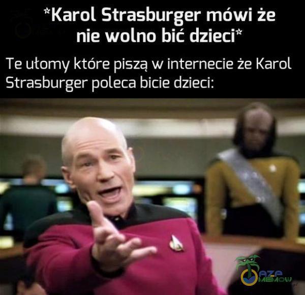 """""""Karol Strasburger mówi że nie wolno bić dzieci"""" TE ufamy które piszą w internecie że Karol Strasburger poleca bicie dzieci:"""