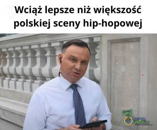Wciąż lepsze niż większość polskiej sceny hip-hopowej