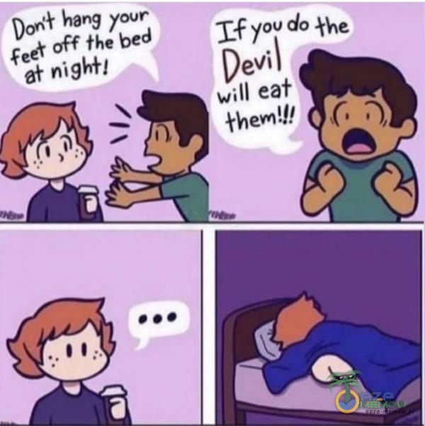 hang por Ęeeł off the bed ał nighłl you do łhe will eat