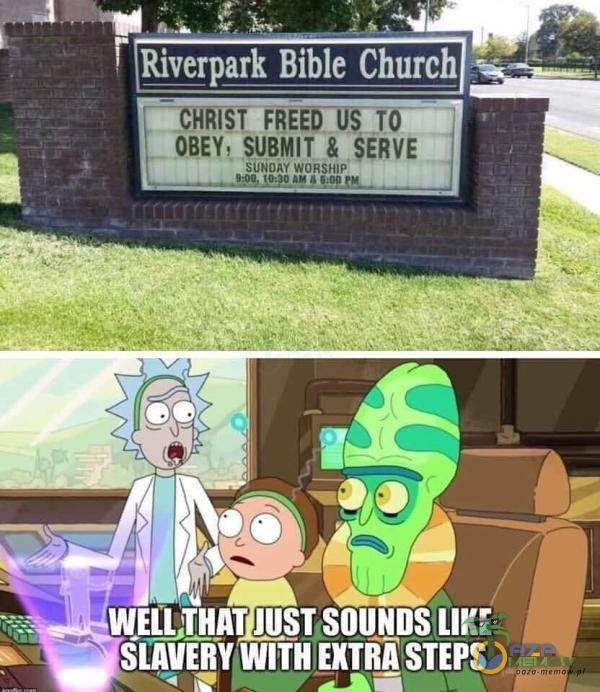r Riverpark Bible Church CHRIST FREED US TO OBEY; $UBMIT & SUNOM WORSHIP WELLJHAT JUST SOUNDS LIKE