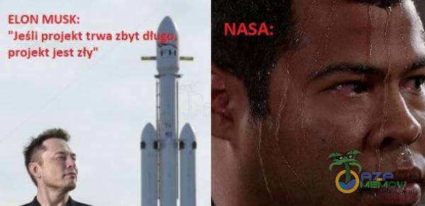 ELON MUSK: NASA: Jeśli projekt trwa zbyt dł projekt jest zły