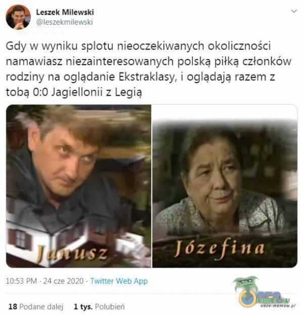 R Lsióx Milewski aulsa wyniku saru ńisoczekjwańnych akeliczńości fiamawiasz niezainteresowanych polska piłką członków: reelziny naroglaclanie Ekstraklasy, | ogląclaja razem z toba 0 Jagiellonii z Legią